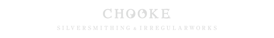 CHOOKE silversmithing & irregular works